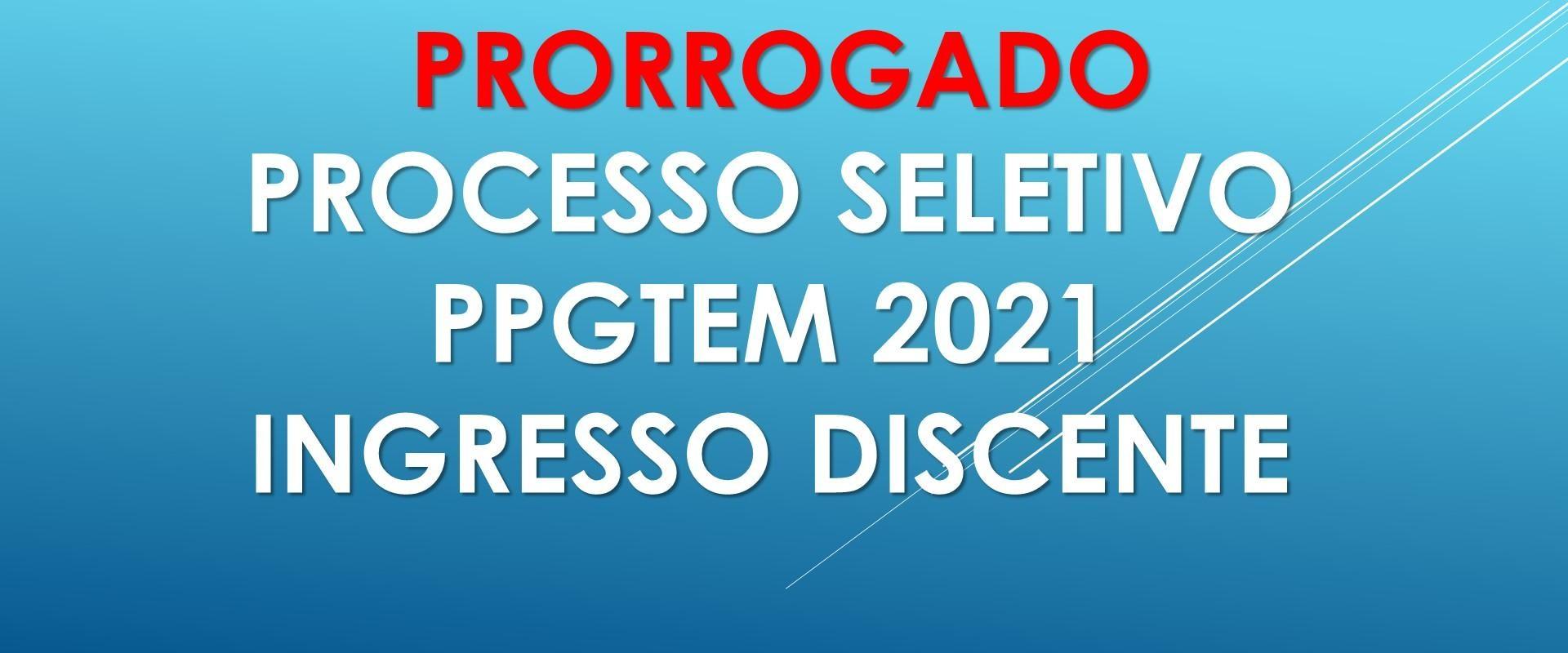 PROCESSO SELETIVO PPGTEM 2021